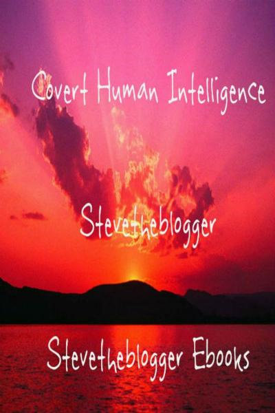 Covert Human Intelligence By: Stevetheblogger