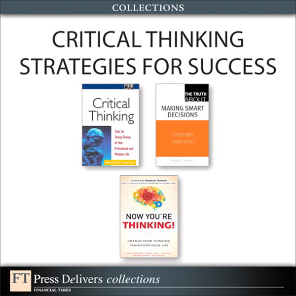 Critical Thinking Strategies for Success (Collection) By: Heather Ishikawa,John Maketa,Judy M. Chartrand,Linda Elder,Richard Paul,Robert E. Gunther,Russ Hall,Stewart Emery