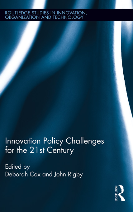 John Rigby  Deborah Cox - Innovation Policy Challenges for the 21st Century