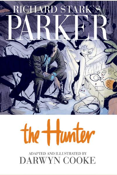 Parker: The Hunter By: Donald E. Westlake, Darwyn Cooke