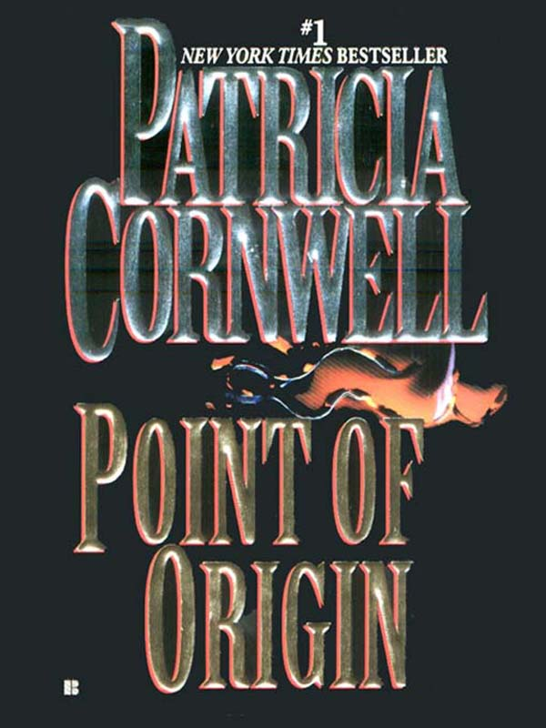 Point of Origin By: Patricia Cornwell