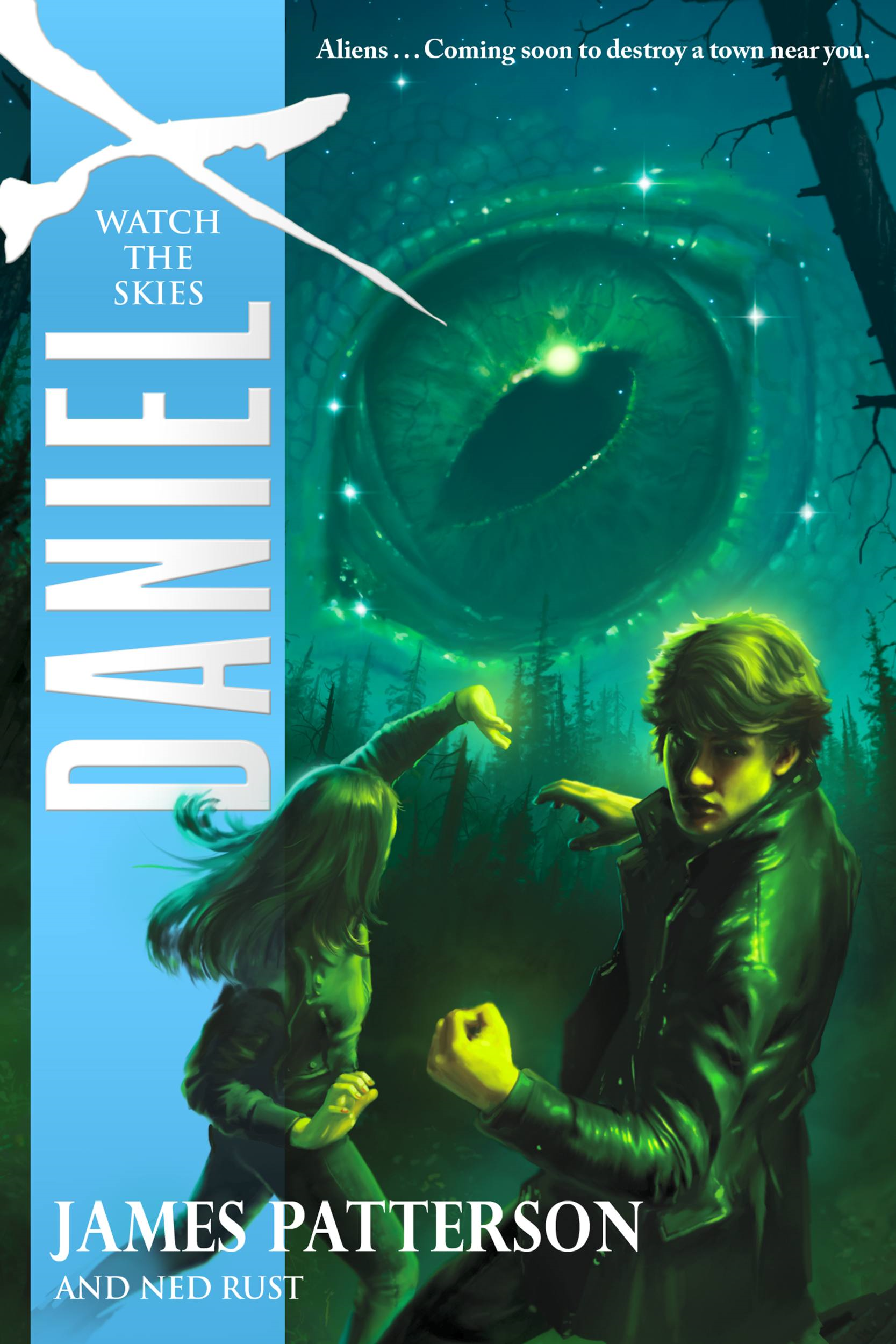 Daniel X: Watch the Skies By: James Patterson,Ned Rust
