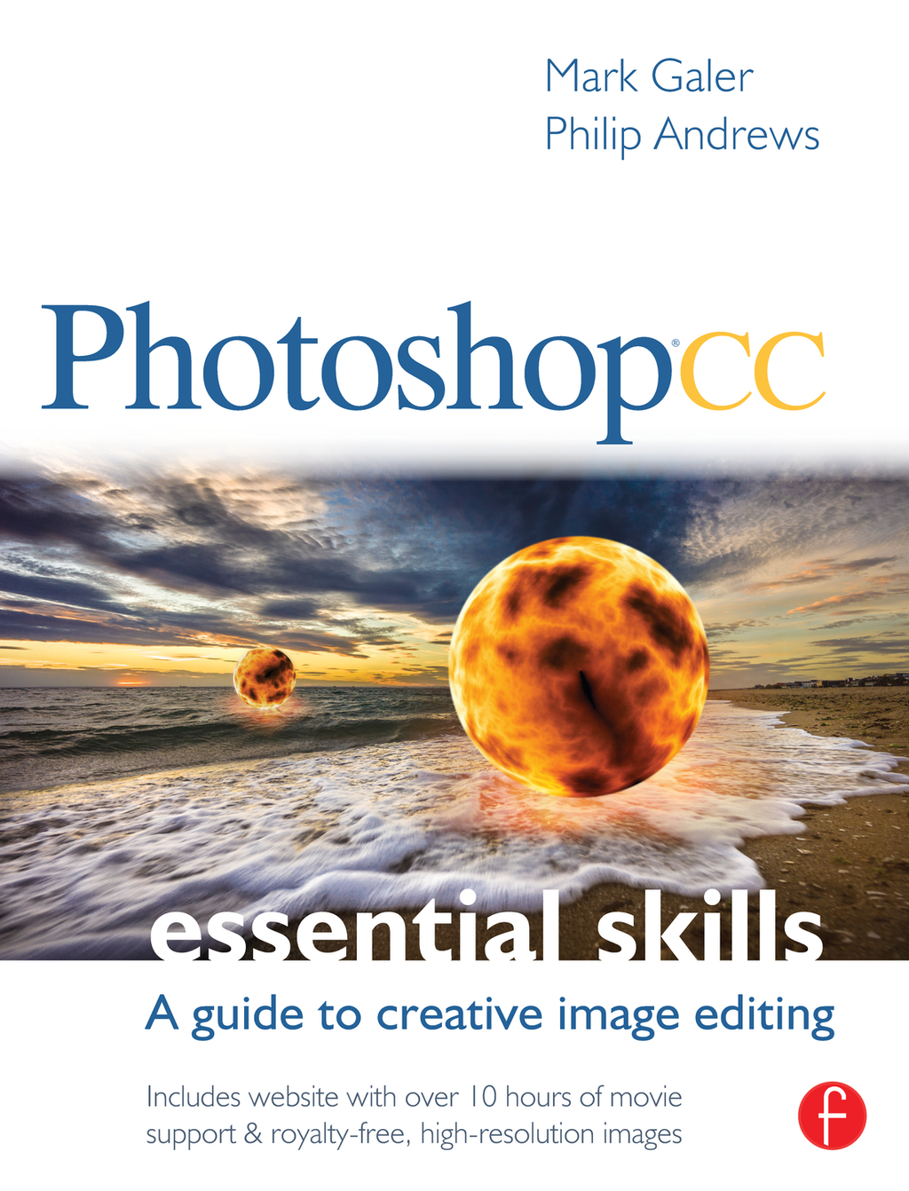 Photoshop CC: Essential Skills A guide to creative image editing