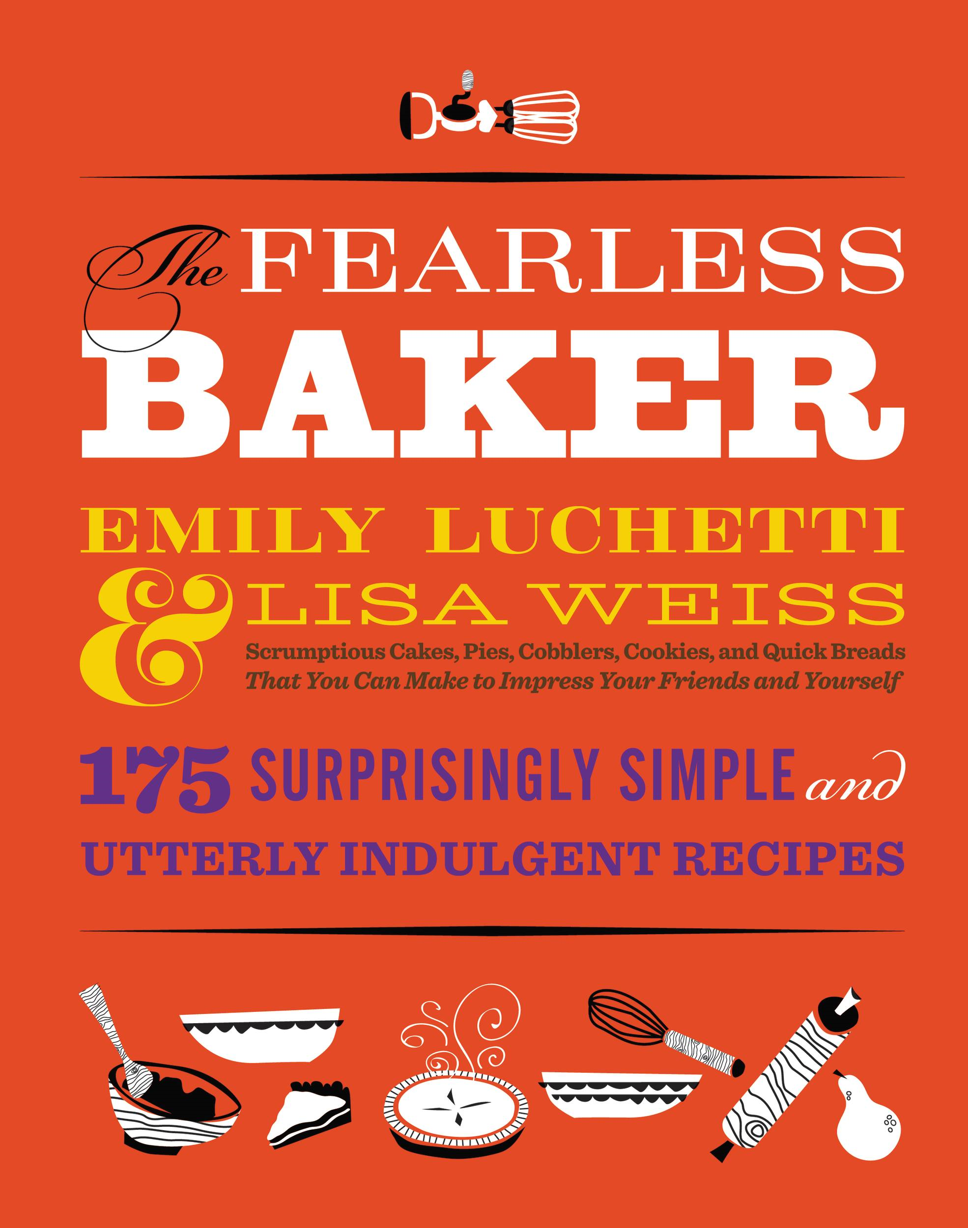 The Fearless Baker By: Emily Luchetti,Lisa Weiss