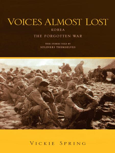 VOICES ALMOST LOST By: Vickie Spring