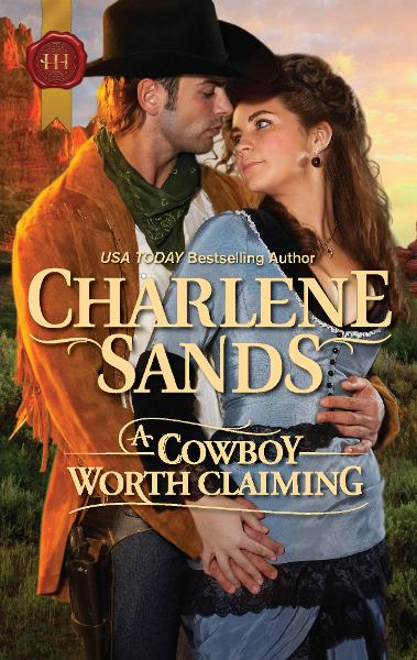 A Cowboy Worth Claiming By: Charlene Sands