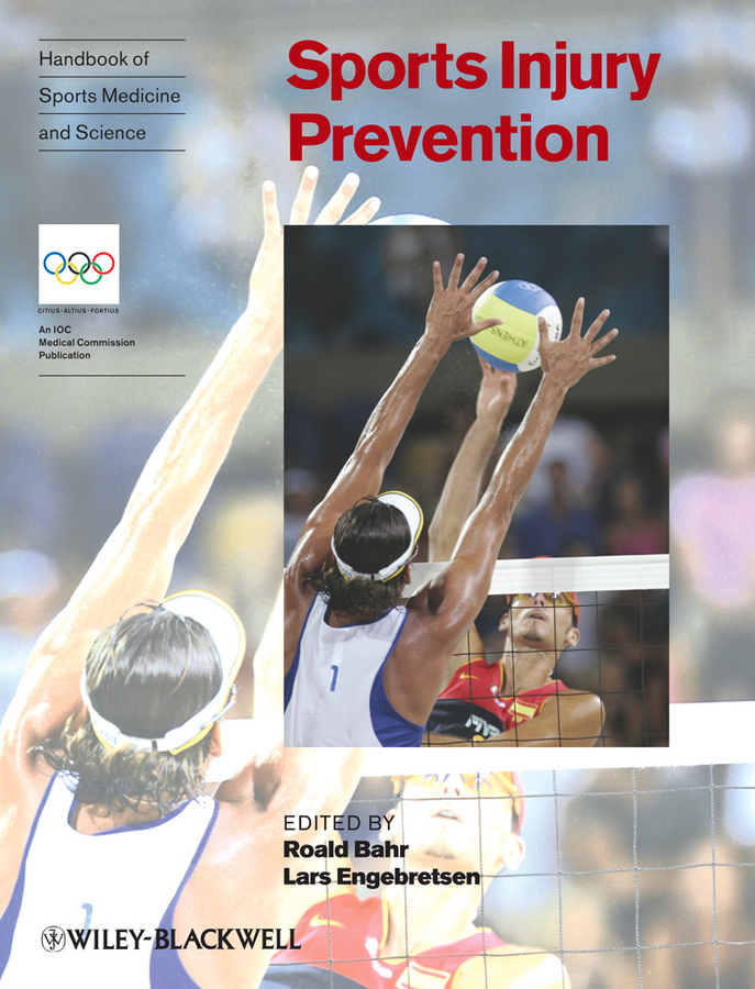 Handbook of Sports Medicine and Science, Sports Injury Prevention By: