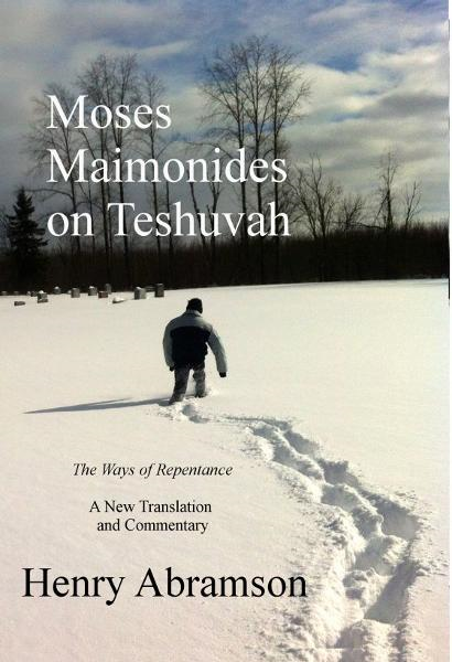 Moses Maimonides on Teshuvah: The Ways of Repentance, A New Translation and Commentary