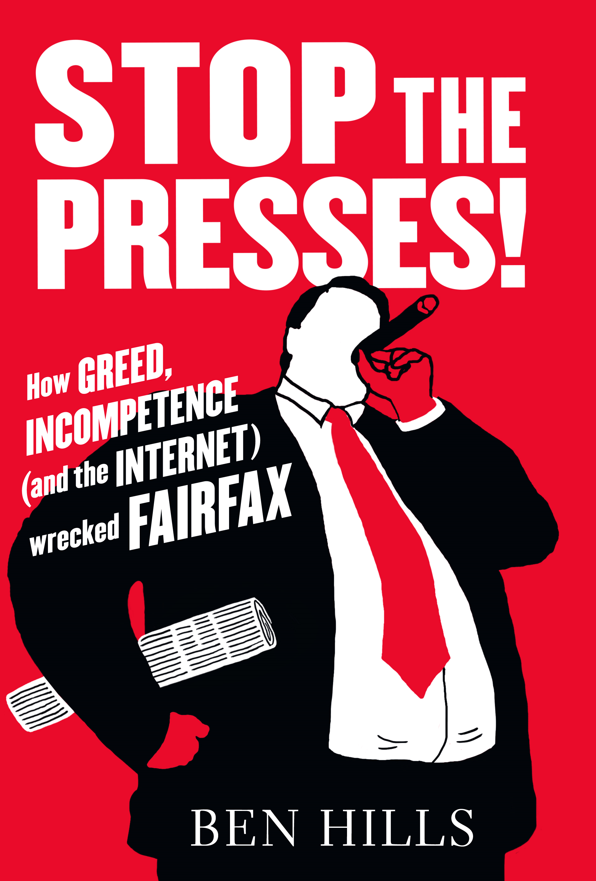 Stop the Presses: How Greed,  Ambition (and the Internet) Wrecked Fairfax