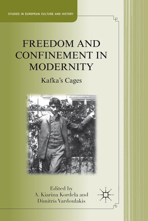 Freedom and Confinement in Modernity Kafka's Cages