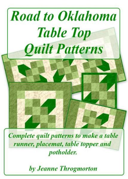 Road to Oklahoma Table Top Quilt Patterns By: Jeanne Throgmorton