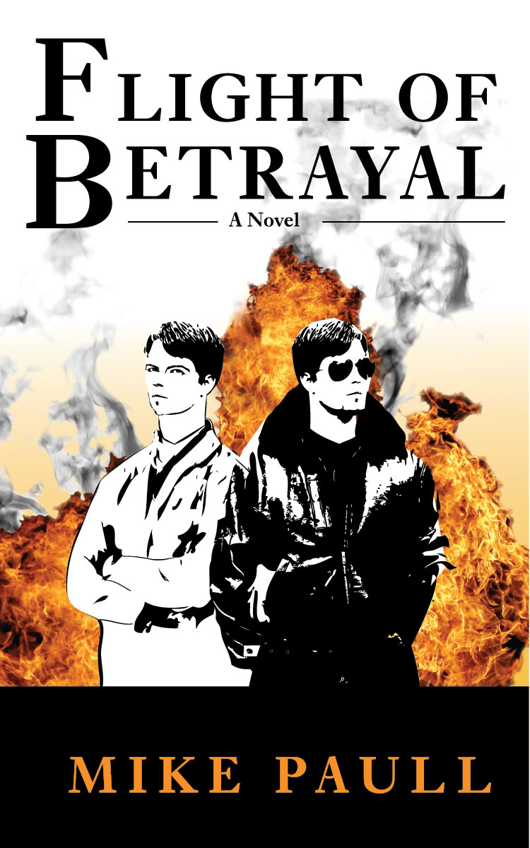 Flight of Betrayal By: Mike Paull