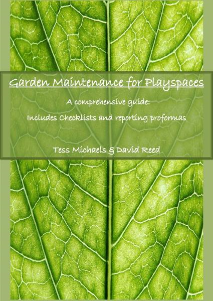 Abridged version: Garden maintenance for playspaces By: Tess Michaels Sr