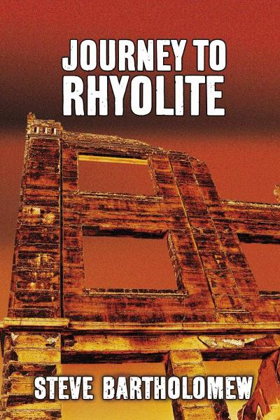 Journey to Rhyolite