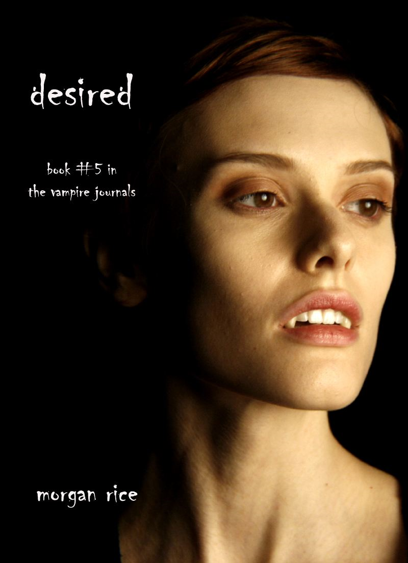 Desired (Book #5 in the Vampire Journals)