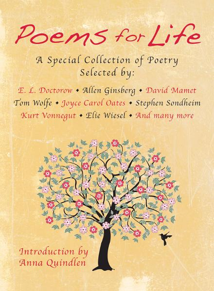 Poems for Life: A Special Collection of Poetry Selected by: E. L. Doctorow, Allen Ginsberg, David Mamet, Tom Wolfe, Joyce Carol Oates, Stephen Sondheim, Kurt Vonnegut, Elie Wiesel, and Many More By: The Nightingale-Bamford School