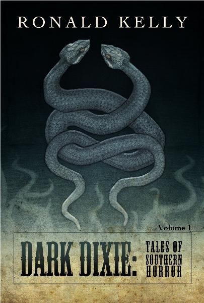 Dark Dixie I By: Ronald Kelly