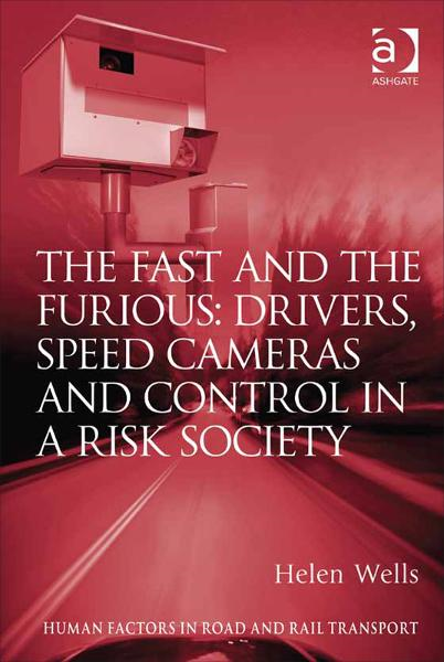 The Fast and The Furious: Drivers, Speed Cameras and Control in a Risk Society