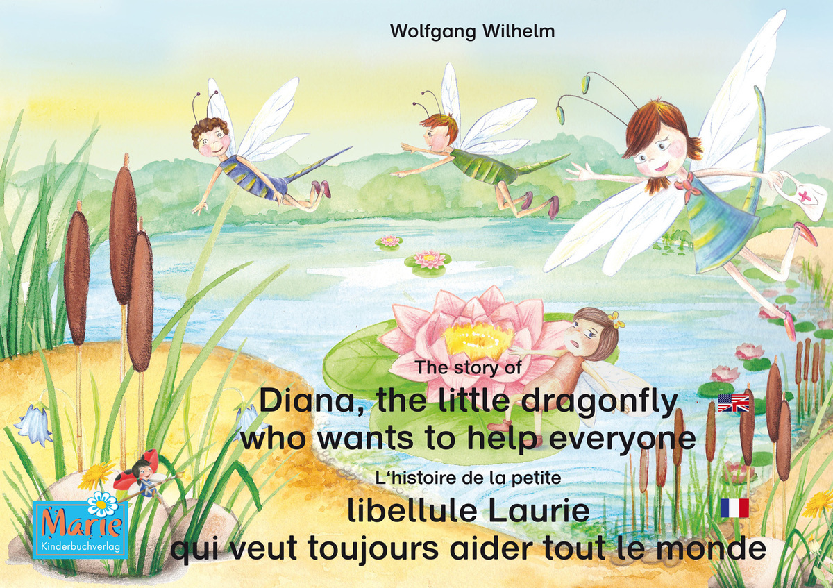 The story of Diana, the little dragonfly who wants to help everyone. English-French.