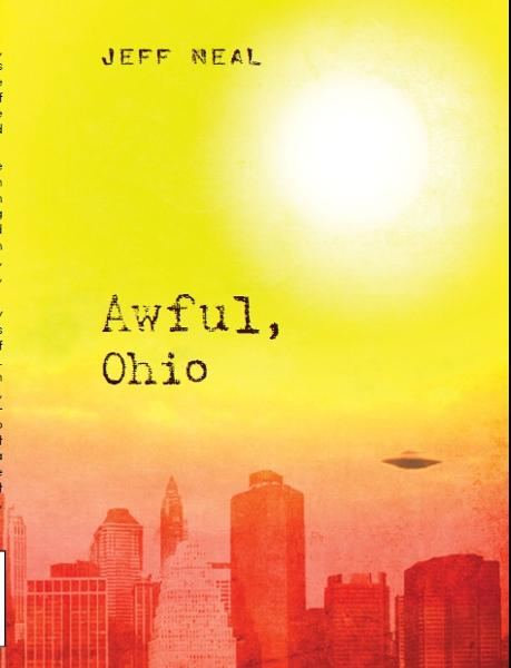 Awful, Ohio By: Jeff Neal