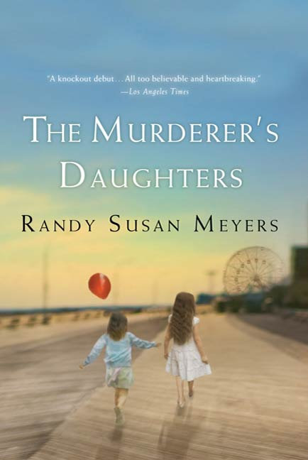 The Murderer's Daughters By: Randy Susan Meyers