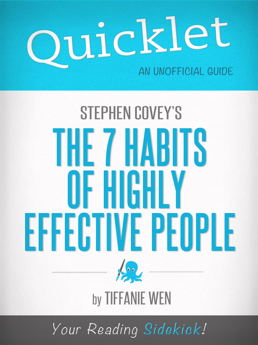 Quicklet on Stephen R. Covey's The 7 Habits Of Highly Effective People : CliffNotes-like Book Summary By: Sandra McCutcheon-Maloney