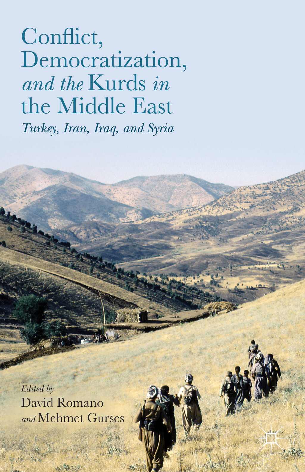 Conflict,  Democratization,  and the Kurds in the Middle East Turkey,  Iran,  Iraq,  and Syria