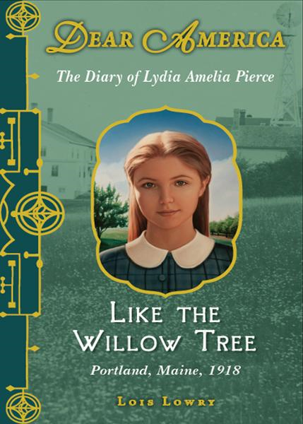 Dear America: Like the Willow Tree By: Lois Lowry