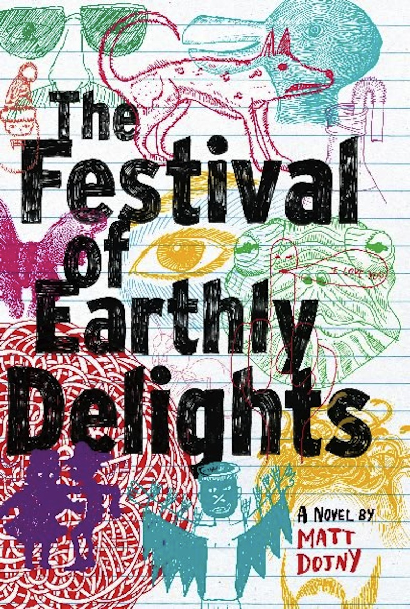 The Festival of Earthly Delights By: Matt Dojny