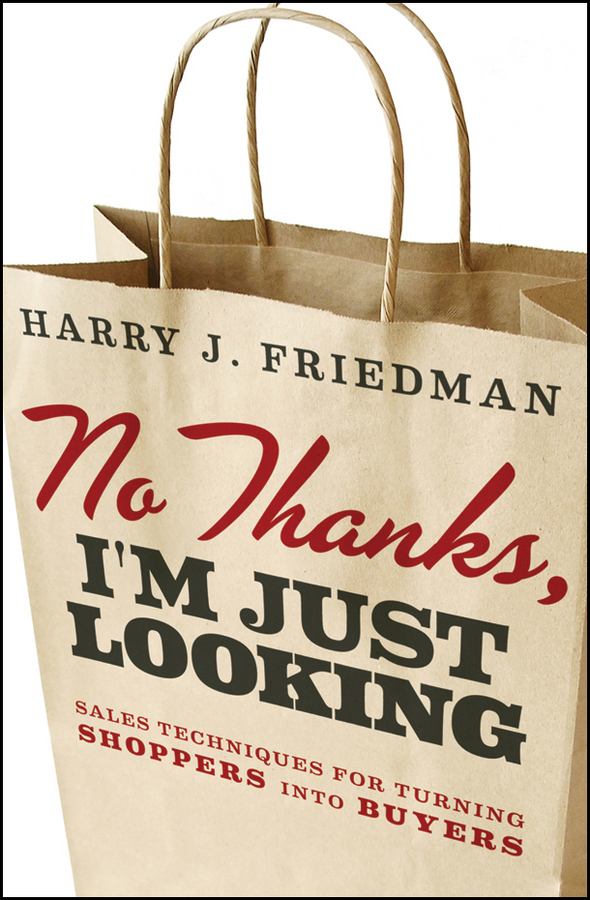 No Thanks, I'm Just Looking By: Harry J. Friedman