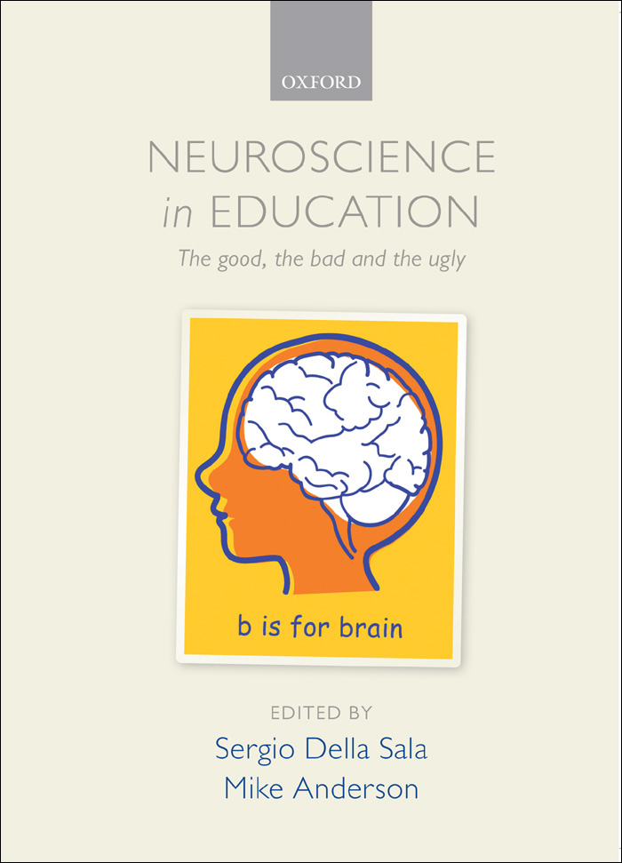 Neuroscience in Education:The good, the bad, and the ugly