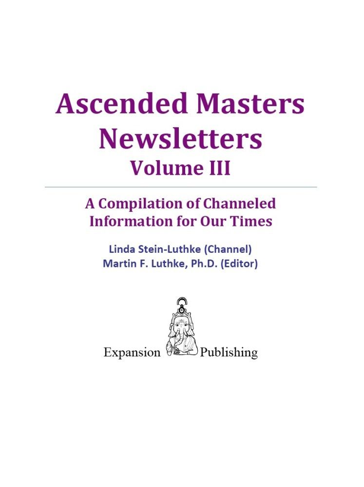 Ascended Masters Newsletters Vol. III By: Linda Stein-Luthke
