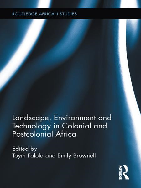 Landscape and Environment in Colonial and Postcolonial Africa