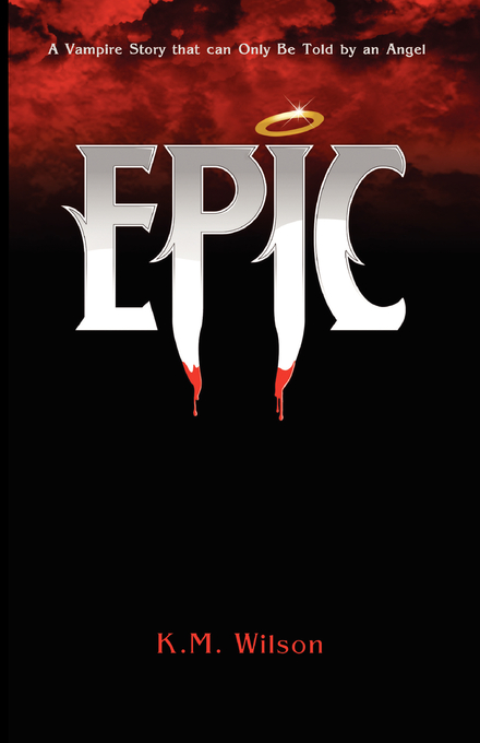 Epic By: Kelly Wilson