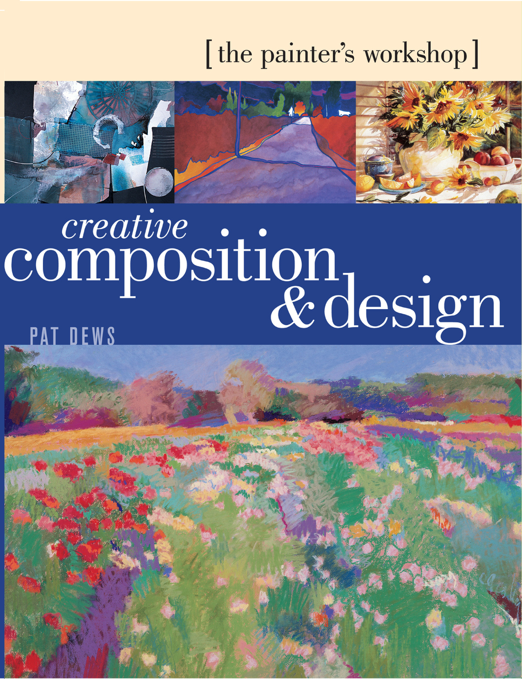 Painter Workshop: Creative Composition & Design: Creative Composition & Design