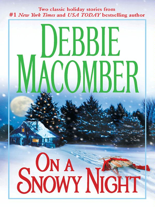 On a Snowy Night: The Christmas Basket\The Snow Bride By: Debbie Macomber