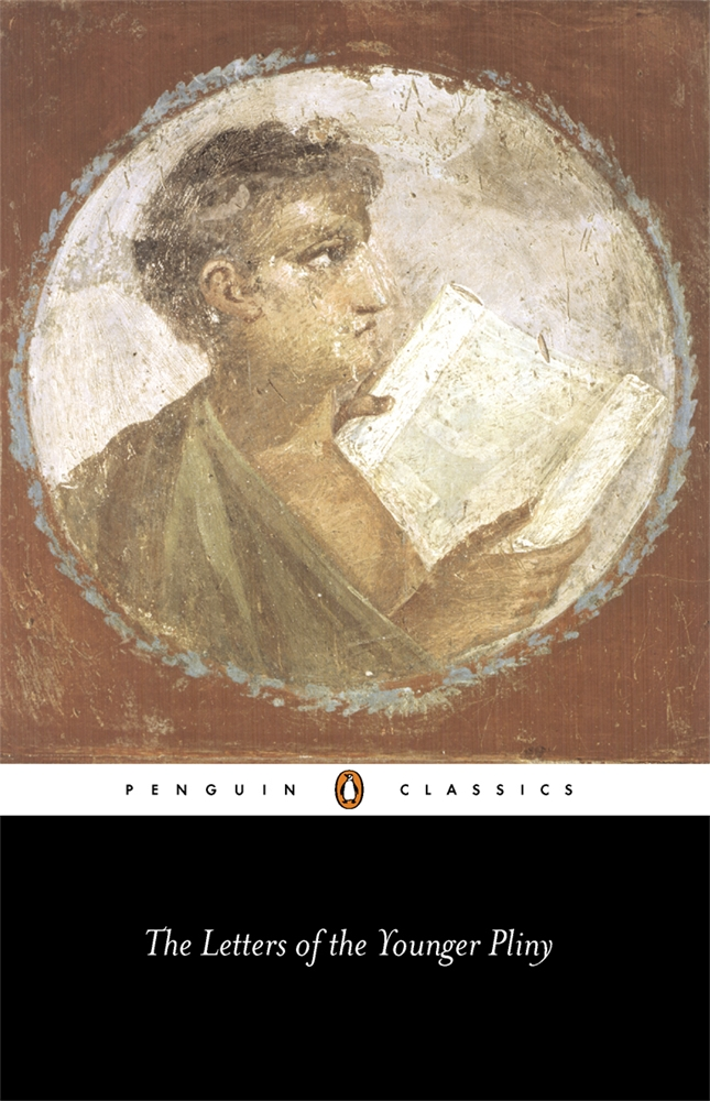 The Letters of the Younger Pliny By: The Younger Pliny