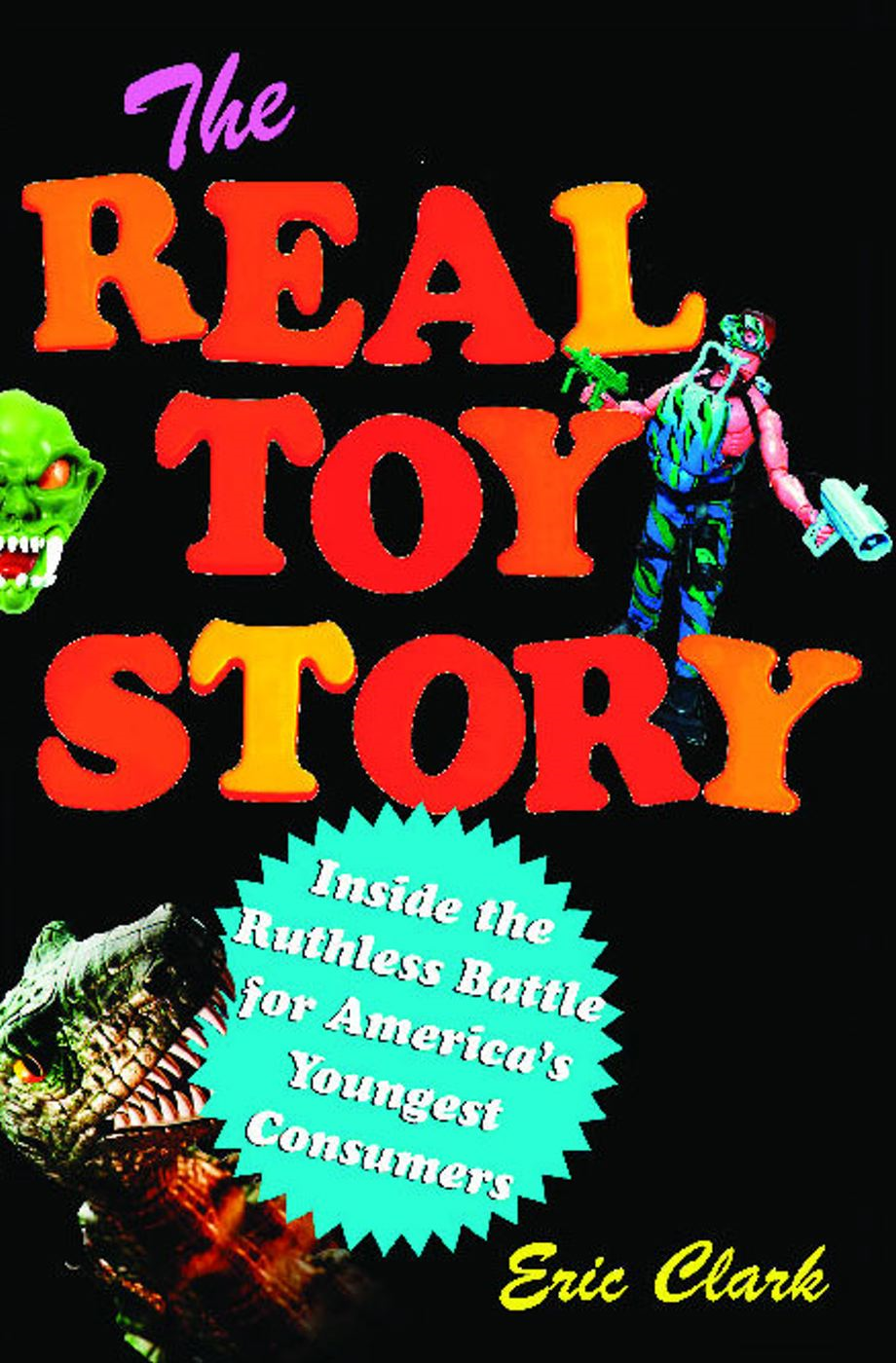 The Real Toy Story By: Eric Clark