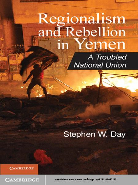 Regionalism and Rebellion in Yemen A Troubled National Union