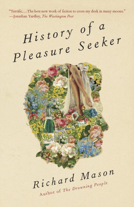 History of a Pleasure Seeker By: Richard Mason