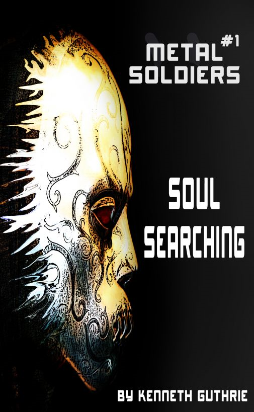 Metal Soldiers #1: Soul Searching