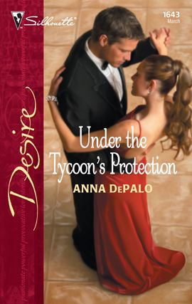 Under the Tycoon's Protection By: Anna DePalo