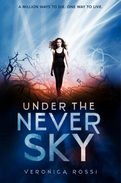 Under the Never Sky By: Veronica Rossi