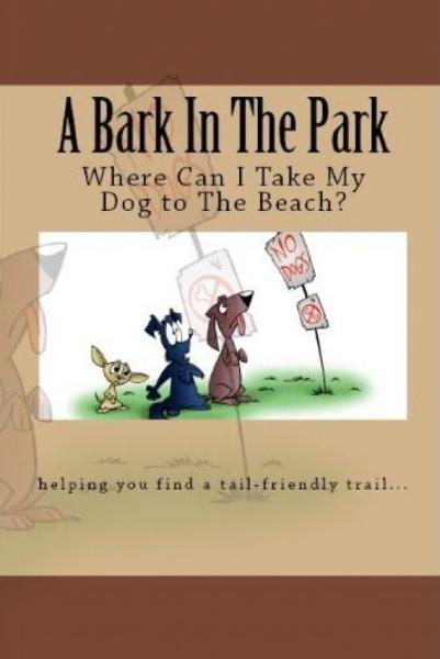 A Bark In The Park-Where Can I Take My Dog To The Beach? By: Doug Gelbert