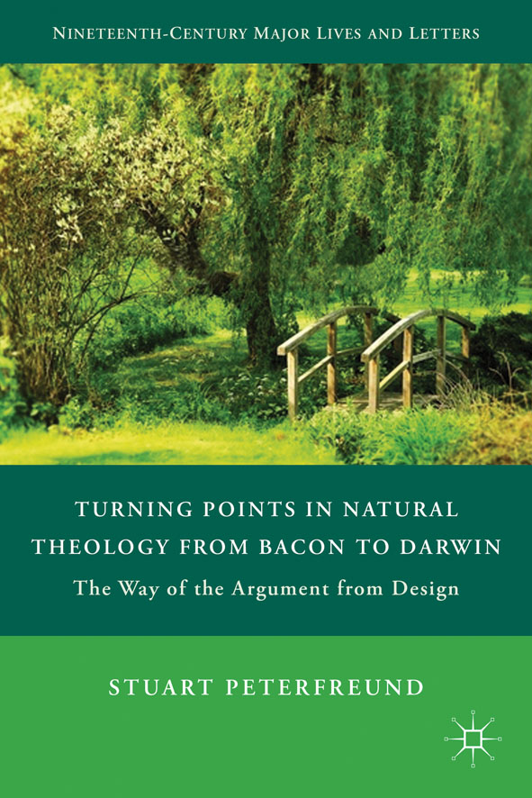 Turning Points in Natural Theology from Bacon to Darwin The Way of the Argument from Design