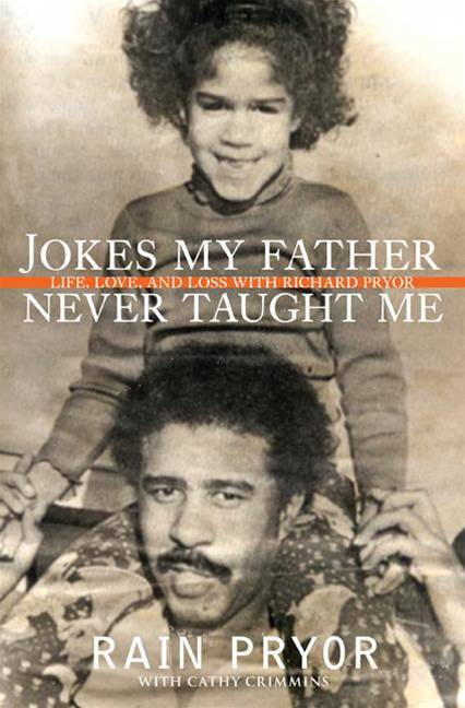 Jokes My Father Never Taught Me By: Rain Pryor