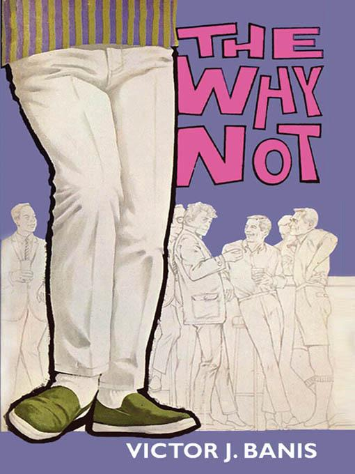 The Why Not By: Victor J. Banis