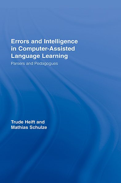 Errors and Intelligence in Computer-Assisted Language Learning By: Mathias Schulze,Trude Heift