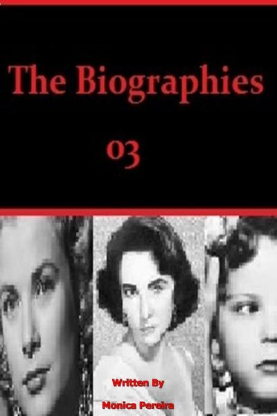 The Biographies 03 By: Monica P