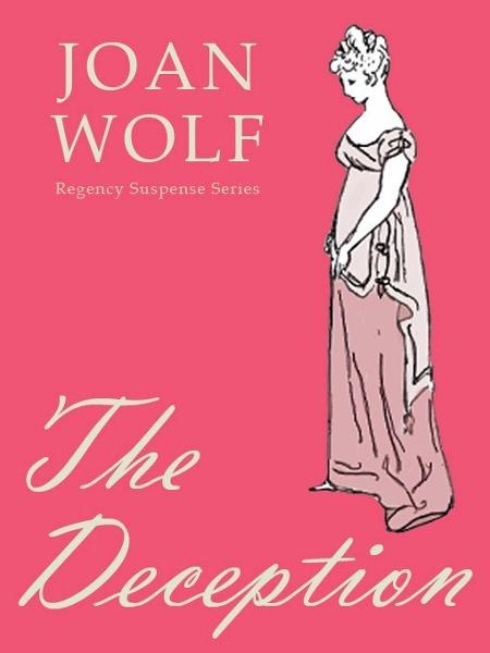 The Deception By: Joan Wolf